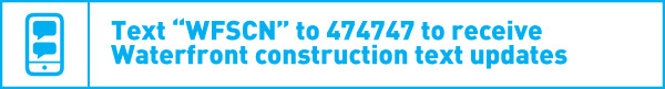 text WFSCH to 474747 to receive Waterfront construction text updates